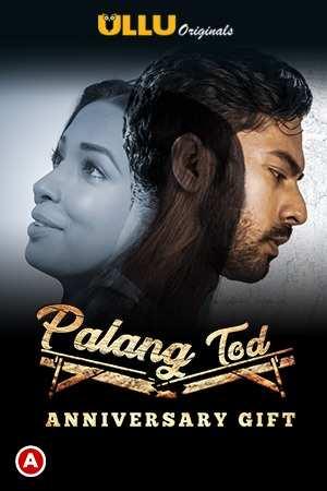 Palang Tod (anniversary Gift) (2021) Season 1 Ullu Originals (2021)