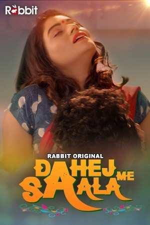 Dahej Me Saala (2021) Season 1 Complete Rabbit Movies (2021)