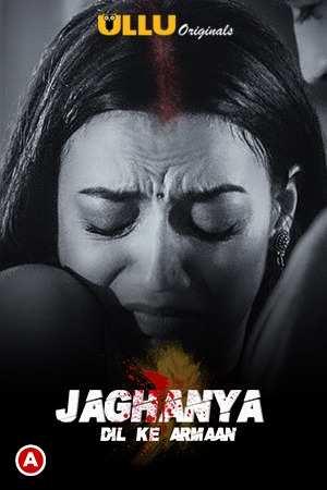 Jaghanya (dil Ke Armaan) (2021) Season 1 Ullu Originals (2021)