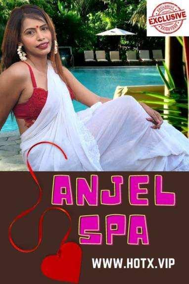 Anjel Spa (2021) Hotx Originals Uncut (2021)